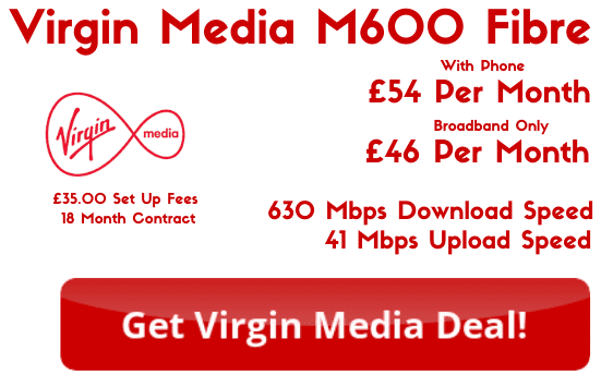Virgin Media M600 Broadband with 630 Mbps download speeds and 41 Mbps upload speeds