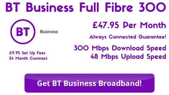 BT Business Full Fibre 300 offering download speeds of 300 Mbps for £47.95 per month