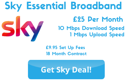 Sky Essential Broadband £25 per month for 10 mbps download speeds