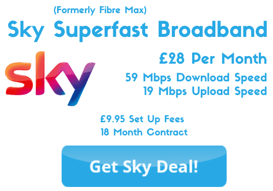 Sky Superfast Broadband £28 Per Month with 59 Mbps download and 19 Mbps upload speeds.