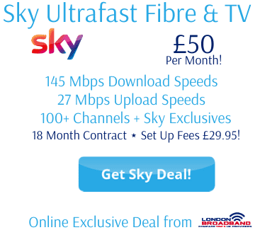 Sky TV & Ultrafast Broadband £50 per month with 145 Mbps download speeds and 300+ channels.